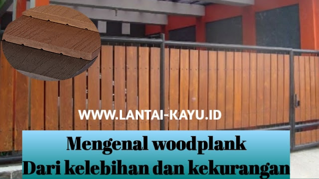 mengenal woodplank dengan kelebihan dan kekurangannya