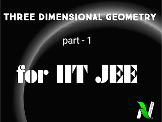 Three dimensional geometry (part-1) | study material for IIT JEE | concept booster , chapter highlights.