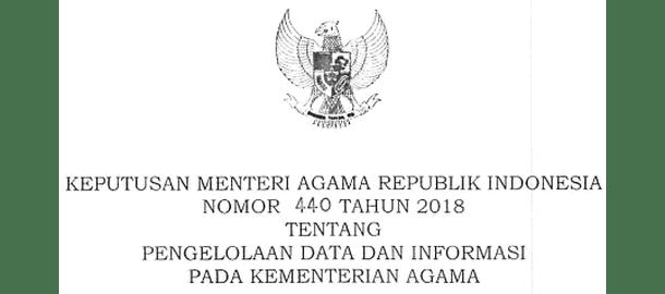 KMA (Keputusan Menteri Agama) Nomor 440 Tahun 2018 Tentang Pengelolaan Data Dan Informasi Pada Kementerian Agama