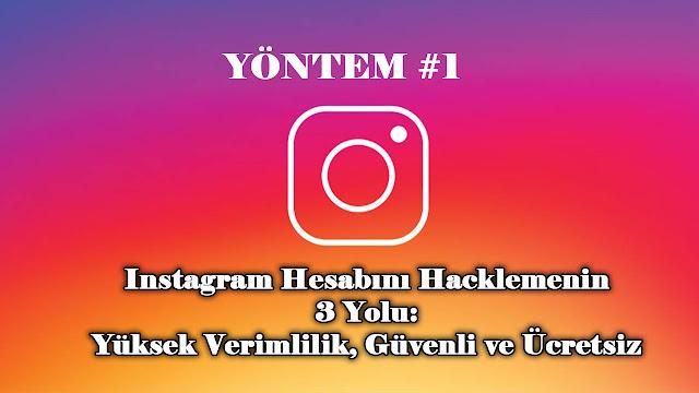 Instagram Hesabını Hacklemenin 3 Yolu: Yüksek Verimlilik, Güvenli ve Ücretsiz