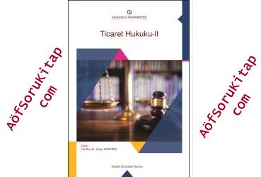 Ticaret Hukuku 2, Aöf Ticaret Hukuku 2 dersi, Ticaret Hukuku 2 PDF indir, Ticaret Hukuku 2 ders kitabı indir, Açık Öğretim Ticaret Hukuku 2 dersi, Aöf Ticaret Hukuku 2 çalışma kitabı, Açık Öğretim Ders Kitapları PDF indir, Ticaret Hukuku 2 indir, AÖF, Aöf İşletme, Aöf Soru, Aöf Kitap, Aöf Destek,