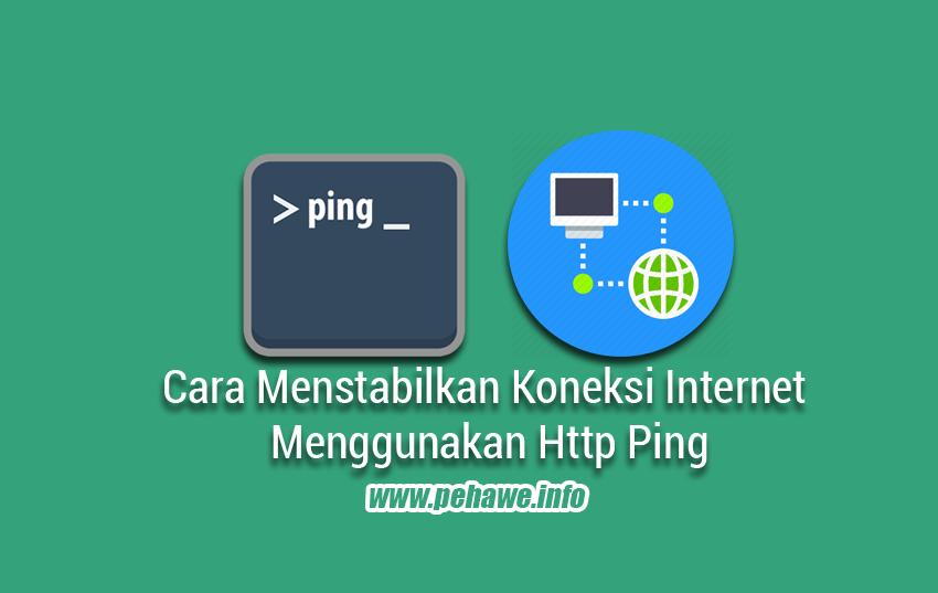 Cara Mengatasi Koneksi Bengong Menggunakan Http Ping