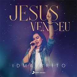 Baixar Música Gospel Jesus Venceu - Idma Brito Mp3