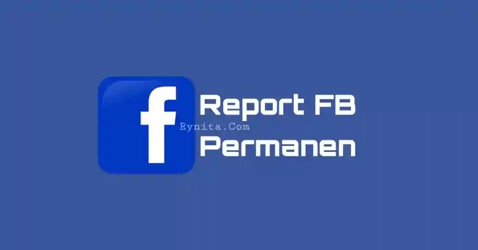 Cara report akun FB agar ditutup permanen sampai hangus