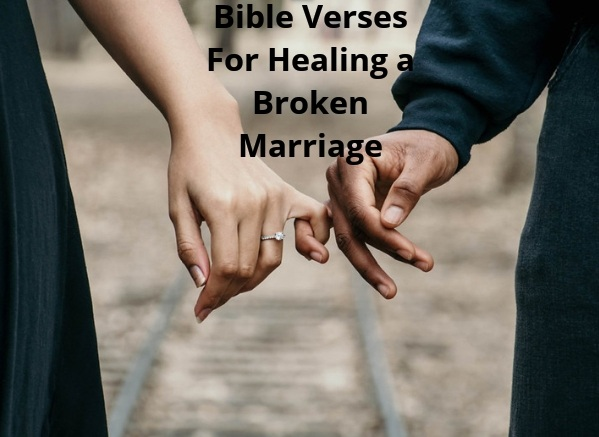 Bible Verses For Healing a Broken Marriage