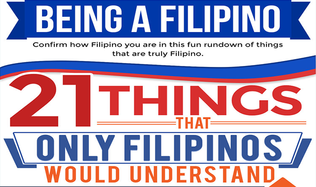 BEING A FILIPINO: 21 Things Only Filipinos Would Understand #infographic