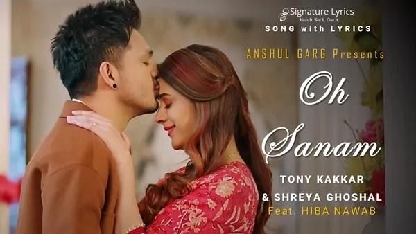 Oh Sanam Lyrics - Tony Kakkar - Shreya Ghoshal