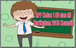 RPP Kelas 1 SD dan MI Kurikulum 2013 Komplit