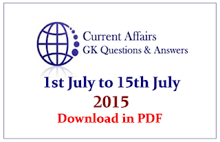 Current Affairs Questions Capsule from 1st July to 15th July 2015