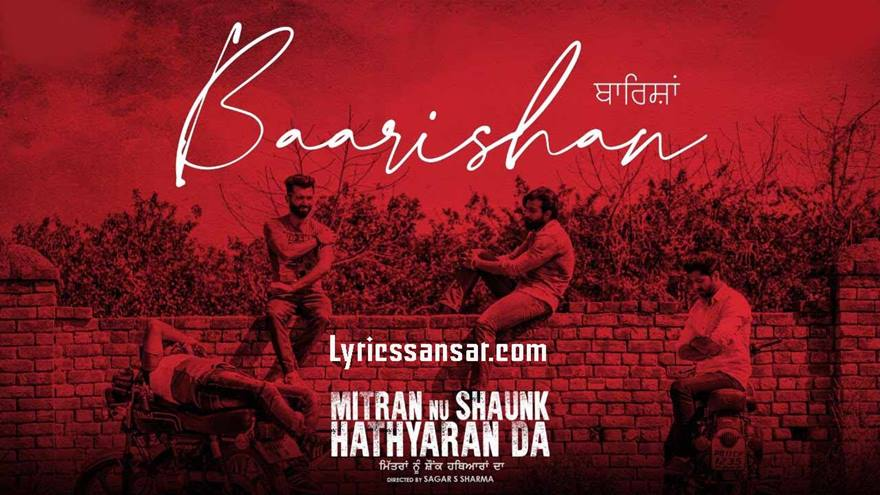 Baarishan Song Lyrics, Kamal Khan, Mitran Nu Shaunk Hathyaran Da