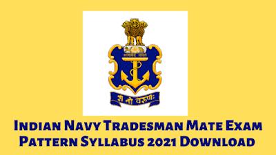 Indian Navy Tradesman Mate Exam Pattern Syllabus 2021 Download