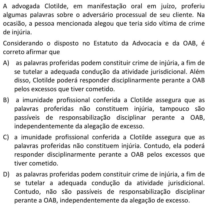 A advogada Clotilde, em manifestação oral em juízo, proferiu algumas palavras sobre o adversário processual de seu cliente