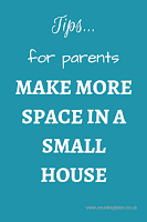 Tips...for parents. Make More space in a small house