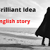 The Brilliant Idea new English story