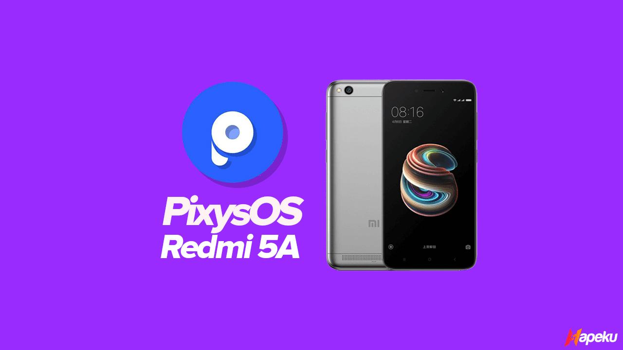 ROM Pixys OS Q Xioami Redmi 5A ( RIVA )