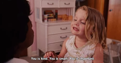 Quotes and Movies: You is kind you is smart you is important