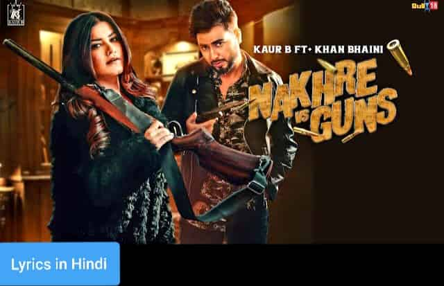 नखरे vs गन्स Nakhre vs Guns Lyrics in Hindi | Kaur B
