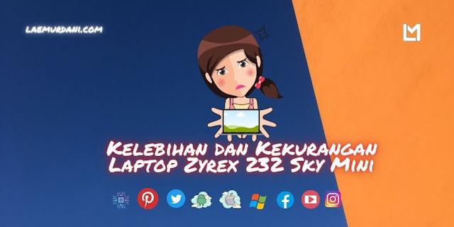 Kelebihan dan Kekurangan Laptop Zyrex 232 Sky Mini