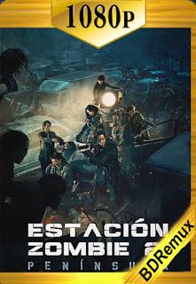 Estacion Zombie 2: Peninsula (Train to Busan) (2020) [1080p BD REMUX] [Latino-Coreano] [LaPipiotaHD]