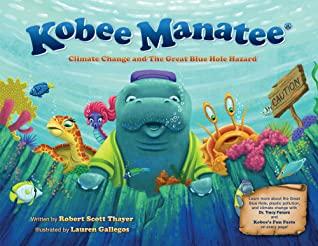 KOBEE MANATEE: Climate Change and the Blue Hole Hazard