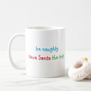 Be Naughty Funny Santa Quote Humor Christmas White Coffee Mug
