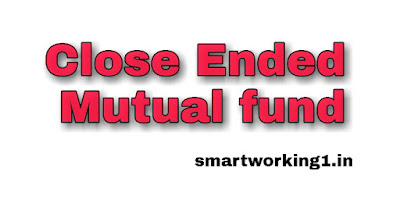 What is Close Ended Mutual Fund