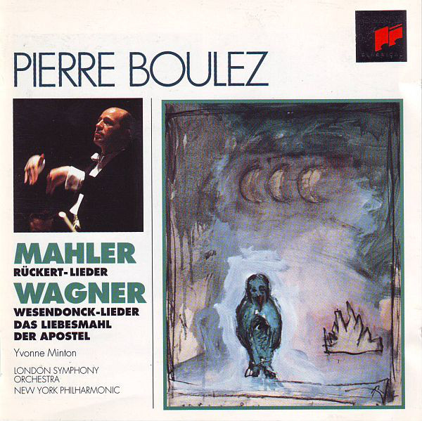 chucrute com quiabo: Mahler: Rückert-Lieder; Wagner: Wesendonck-Lieder, Das  Liebesmahl der Apostel - Pierre Boulez, Yvonne Minton, LSO, NYPhO