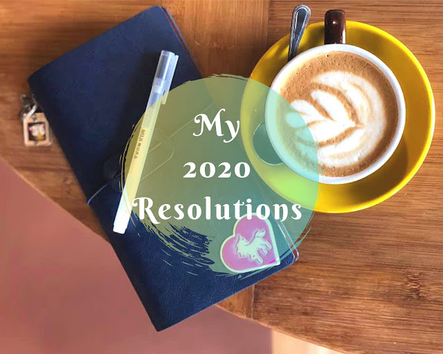 My 2020 New Year's Resolutions