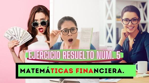 Matemáticas financieras EJERCICIOS RESUELTOS de interés simple N°5