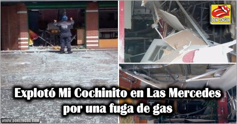 Explotó Mi Cochinito en Las Mercedes tras una fuga de gas