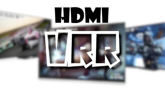Qu'est ce que la nouvelle technologie HDMI VRR?