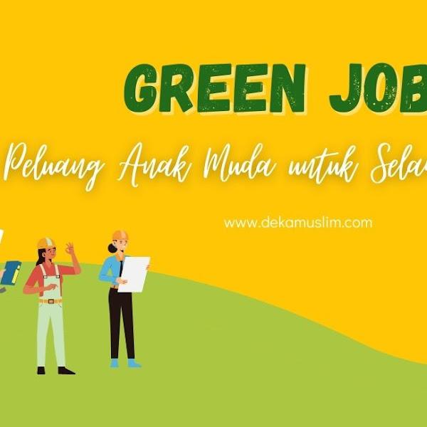 Green Jobs, Peluang Anak Muda untuk Selamatkan Bumi