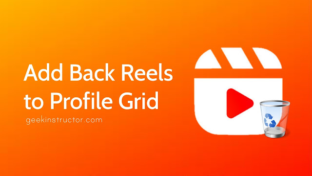 Adding Back Instagram Reels Video to Your Profile Grid