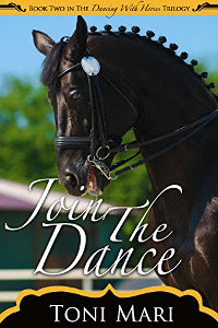 Join the Dance (Dancing With Horses Book 2) by Toni Mari