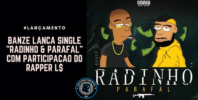 """Banzé lança single """"Radinho & Parafal"""" com participação do rapper L$"""