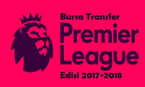 bursa transfer pemain liga inggris terbaru 2017-2018
