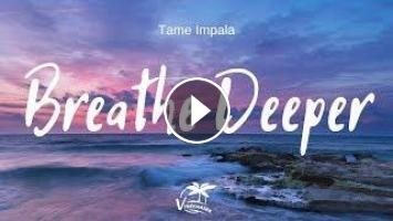 """Breathe Deeper"" New Best Music by Tame Impala"