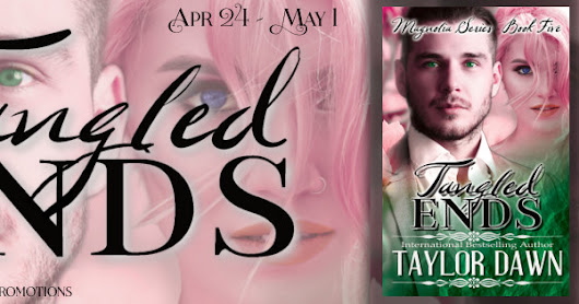 Tangled Ends (Magnolia series, book 5) by Taylor Dawn