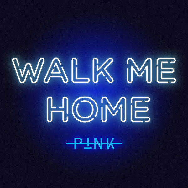 P!nk - Walk Me Home - Single [iTunes Plus AAC M4A]