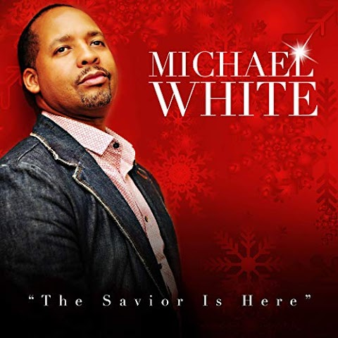 Michael White Drop First Christmas album, The Savior Is Here 2019