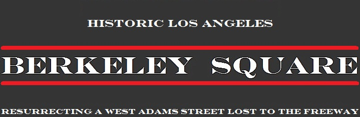 BERKELEY SQUARE                   Historic Los Angeles