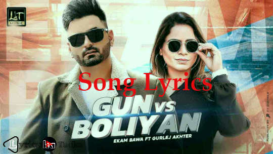 GUN VS BOLIYAN LYRICS - Ekam Bawa Ft. Gurlej Akhter | Lyricskatadka