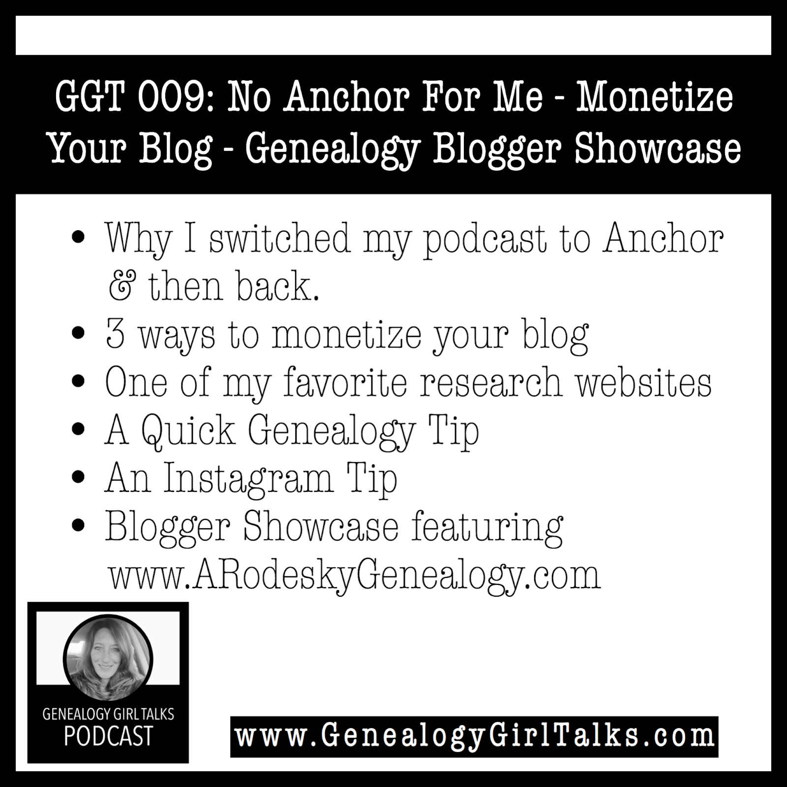 GGT 009: No Anchor For Me - Monetize Your Blog - Genealogy Blogger Showcase with GenealogyGirlTalks.com