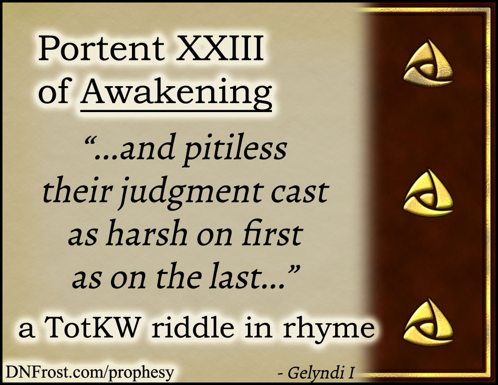 Portent XXIII of Awakening: and pitiless their judgment cast www.DNFrost.com/prophesy #TotKW A riddle in rhyme by D.N.Frost @DNFrost13 Part of a series.