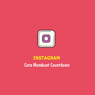 cara membuat countdown Instagram - thumbnail
