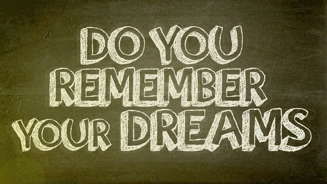 Do You Remember Your Dreams?