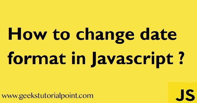 How to change Date Format in Javascript ?