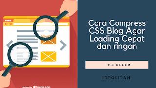 Cara Compress CSS Blog Agar Loading Cepat dan ringan