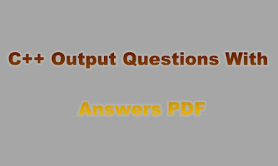 C++ Output Questions With Answers PDF