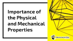 Importance of the Physical and Mechanical Properties